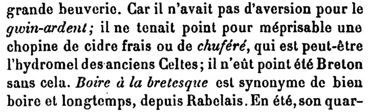 Il ne tenait point pour méprisable une chopine de cidre frais ou de chuféré, qui est peut-être l'hydromel des anciens Celtes