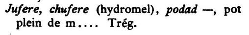 Jufere, chufere (hydromel) Trég.